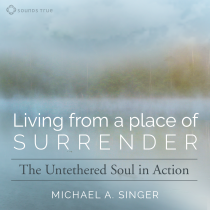 Living from a Place of Surrender