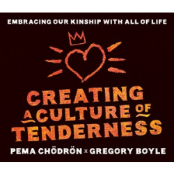 Creating a Culture of Tenderness
